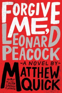 BOOK REVIEW – Forgive Me, Leonard Peacock by Matthew Quick