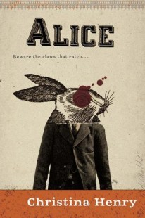 BOOK REVIEW – Alice (Alice #1) by Christina Henry