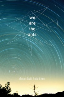 BOOK REVIEW – We Are the Ants by Shaun David Hutchinson