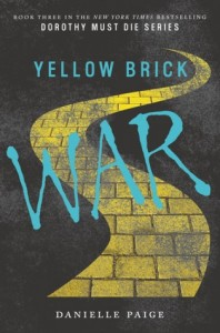 BOOK REVIEW: Yellow Brick War (Dorothy Must Die #3) by Danielle Paige