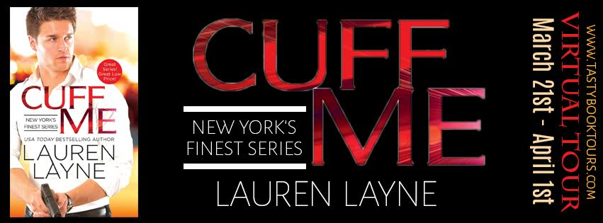 BOOK REVIEW+GIVEAWAY+EXCERPT-Cuff me (New York's Finest #3) by Lauren Layne