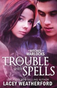 The trouble with spells lacey weatherford