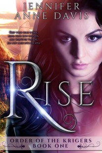 BOOK REVIEW –  Rise (The Order of the Krigers #1) by Jennifer Anne Davis