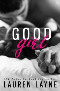 BOOK REVIEW + GIVEAWAY – Good Girl by Lauren Layne