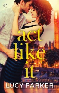 BOOK REVIEW – Act Like It by Lucy Parker