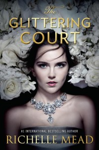 RELEASE DAY BLITZ+GIVEAWAY- The Glittering Court (The Glittering Court #1) by Richelle Mead
