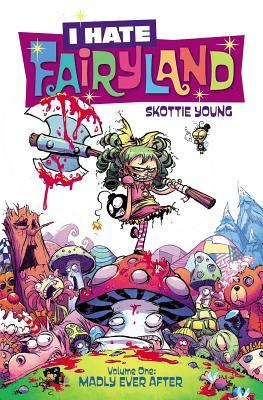 I Hate Fairyland, Vol. 1: Madly Ever After