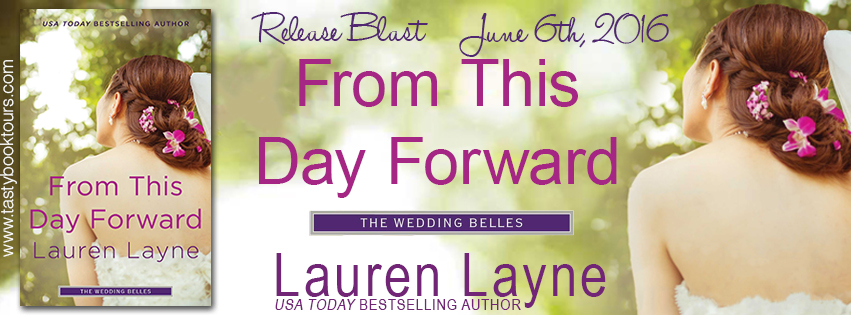 BOOK REVIEW + GIVEAWAY – From This Day Forward (The Wedding Belles #0.5) by Lauren Layne