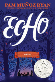 BOOK REVIEW – Echo by Pam Muñoz Ryan