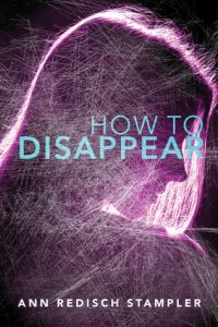 BLOG TOUR + GIVEAWAY: How to Disappear by Ann Redisch Stampler