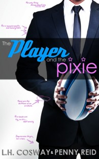 BOOK REVIEW – The Player and the Pixie (Rugby #2) by  L.H. Cosway, Penny Reid