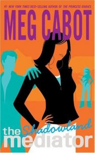 BOOK REVIEW: Shadowland (The Mediator #1) by Meg Cabot