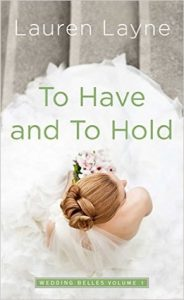 BOOK REVIEW: To Have and to Hold (The Wedding Belles #1) by Lauren Layne