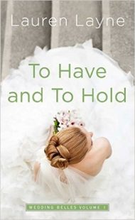 BOOK REVIEW – To Have and to Hold (The Wedding Belles #1) by Lauren Layne