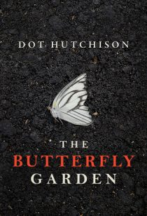 BOOK REVIEW – The Butterfly Garden by Dot Hutchison