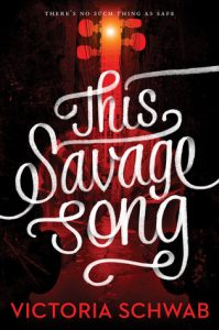 BOOK REVIEW: This Savage Song (Monsters of Verity #1) by V.E. Schwab