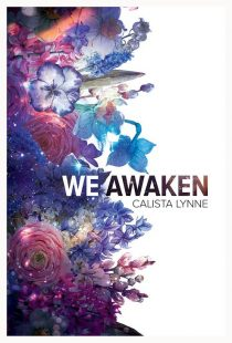 RELEASE DAY LAUNCH + GIVEAWAY – We Awaken by Calista Lynne