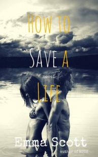 BOOK REVIEW –  How to Save a Life by Emma Scott