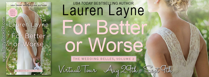 REVIEW + EXCERPT + GIVEAWAY – For Better or Worse (The Wedding Belles #2) by Lauren Layne
