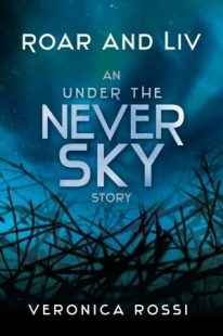 BOOK REVIEW – Roar and Liv (Under the Never Sky #0.5) by Veronica Rossi