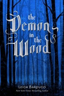 BOOK REVIEW – The Demon in the Wood (The Grisha #0.1) by Leigh Bardugo
