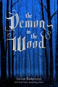 the-demon-in-the-wood-leigh-bardugo