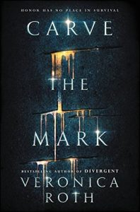 BOOK REVIEW: Carve the Mark (Untitled Duology #1) by Veronica Roth