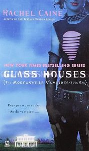 BOOK REVIEW: Glass Houses (The Morganville Vampires #1) by Rachel Caine