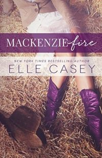 BOOK REVIEW – MacKenzie Fire (Shine Not Burn #2) by Elle Casey