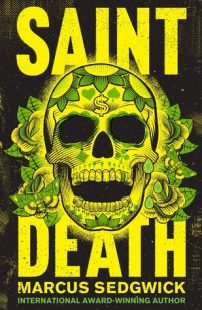 BOOK REVIEW – Saint Death by Marcus Sedgwick
