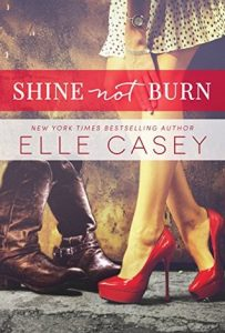 BOOK REVIEW: Shine Not Burn (Shine Not Burn #1) by Elle Casey