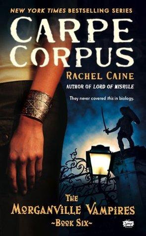 carpe corpus the morganville vampires rachel caine