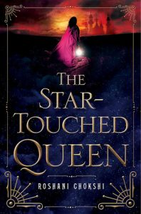 the-star-touched-queen-roshani-chokshi