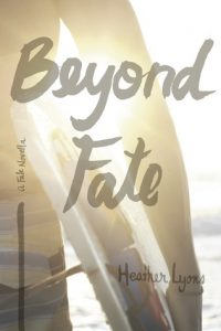 beyond fate heather lyons