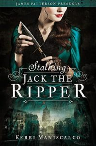 BOOK REVIEW: Stalking Jack the Ripper (Stalking Jack the Ripper #1) by Kerri Maniscalco