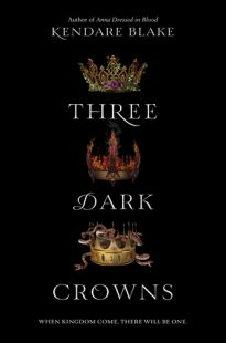 BOOK REVIEW: Three Dark Crowns (Three Dark Crowns #1) by Kendare Blake