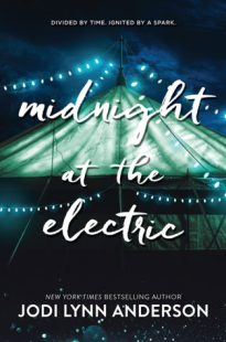 BOOK REVIEW – Midnight at the Electric by Jodi Lynn Anderson