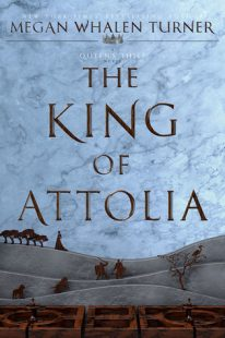 BOOK REVIEW – The King of Attolia (The Queen's Thief #3) by Megan Whalen Turner