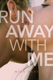 BOOK REVIEW + GIVEAWAY – Run Away With Me (Come Back to Me #3) by Mila Gray