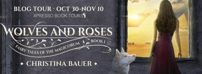 REVIEW + GIVEAWAY - Wolves and Roses (Fairy Tales of the Magicorum #1) by Christina Bauer