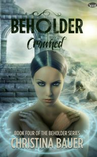 REVIEW + GIVEAWAY – Crowned (Beholder #4) by Christina Bauer