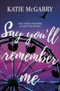 BOOK REVIEW & GIVEAWAY – Say You'll Remember Me by Katie McGarry