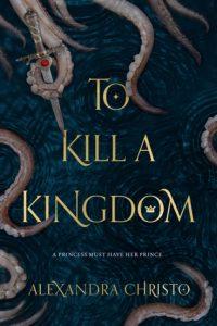 BOOK REVIEW: To Kill a Kingdom by Alexandra Christo