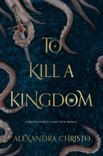 BOOK REVIEW – To Kill A Kingdom by Alexandra Christo