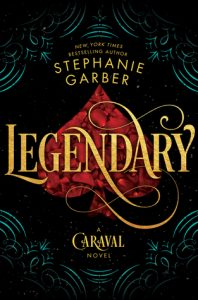 BOOK REVIEW: Legendary (Caraval #2) by Stephanie Garber