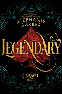 BOOK REVIEW – Legendary (Caraval #2) by Stephanie Garber