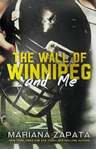 BOOK REVIEW: The Wall of Winnipeg and Me by Mariana Zapata