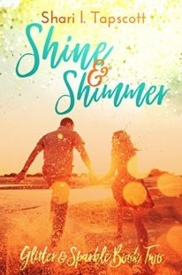 BOOK REVIEW – Shine and Shimmer (Glitter and Sparkle #2) by Shari L. Tapscott
