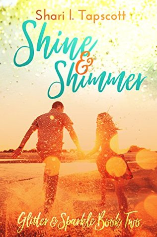 Shine and Shimmer by Shari L. Tapscott