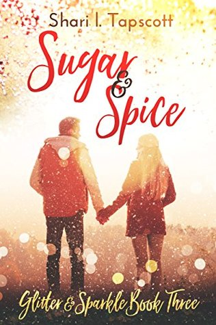 Sugar and Spice by Shari L. Tapscott